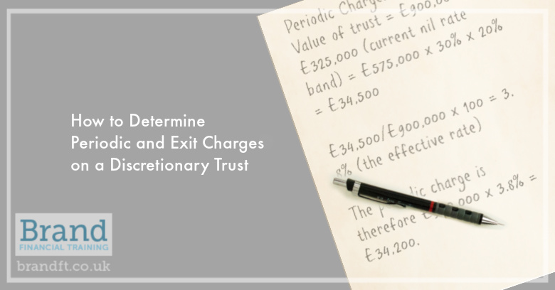 How to Determine Periodic and Exit Charges on a Discretionary Trust