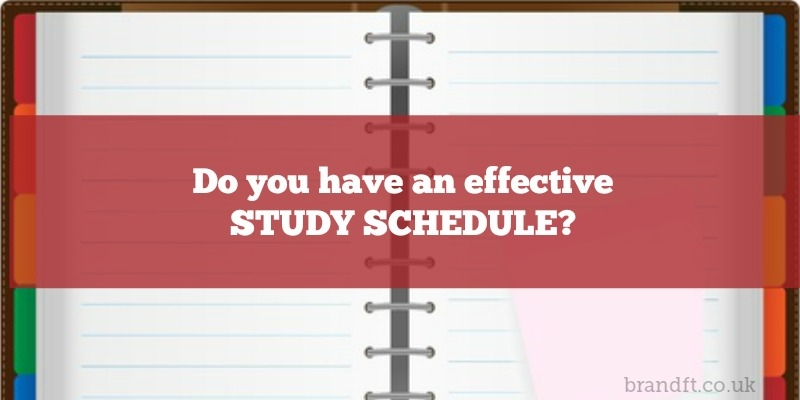 Do you have an effective study schedule?