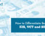 How to Differentiate Between EIS, VCT and SEIS