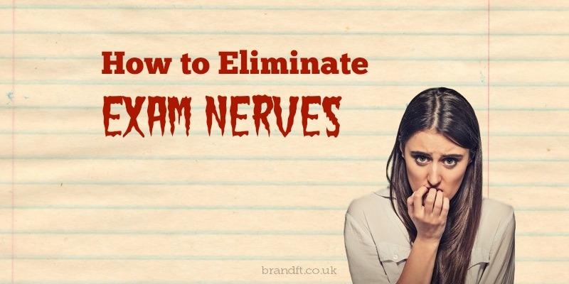 How to Eliminate Exam Nerves