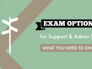 Exam Options for Support and Administration Staff – What You Need to Know