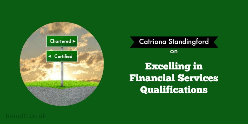 Catriona Standingford on Excelling in Financial Services Qualifications