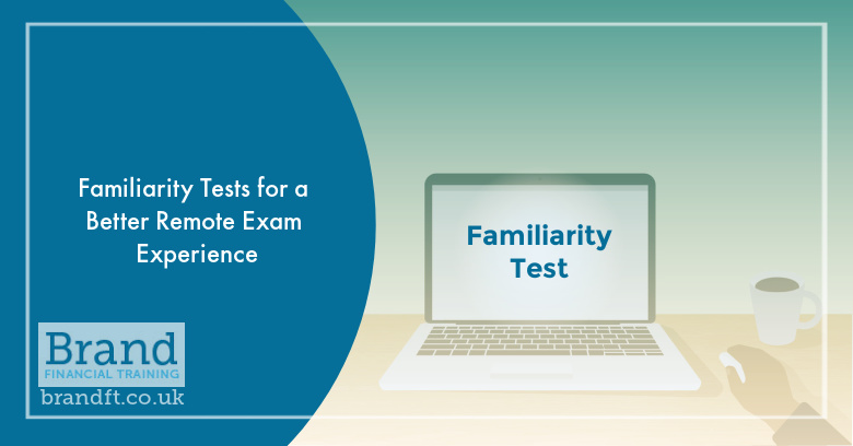 Familiarity Tests for a Better Remote Exam Experience
