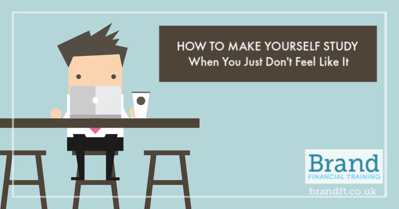 How to Make Yourself Study When You Just Don't Feel Like It