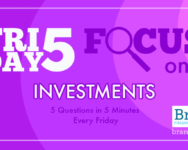 Friday Five Focus on Investments - 5 Questions in 5 Minutes Every Friday