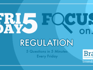 Friday Five Focus on Regulation – 2 April – 5 Questions in 5 Minutes