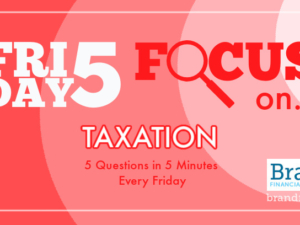 Friday Five Focus on Taxation – 9 October – 5 Questions in 5 Minutes