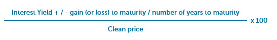 Interest Yield + / - gain (or loss) to maturity / number of years to maturity divided by clean price, then multiplied by 100.