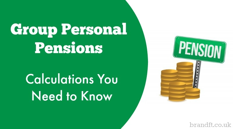 Group Personal Pensions - Calculations You Need to Know