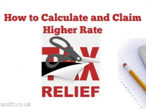 How to Calculate and Claim Higher Rate Tax Relief