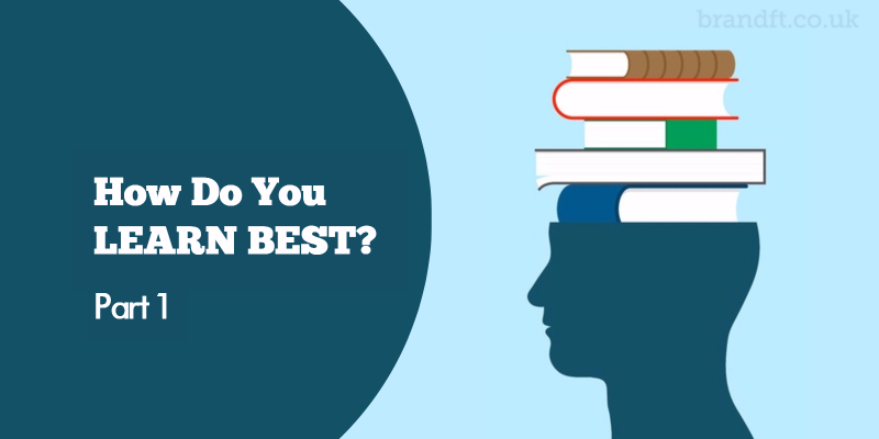 How Do You Learn Best? Part 1