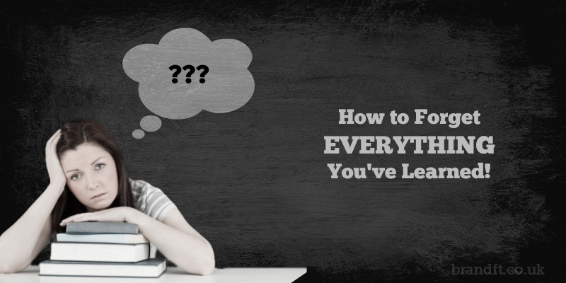 How to Forget Everything You've Learned