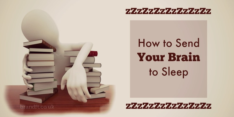 How to Send Your Brain to Sleep