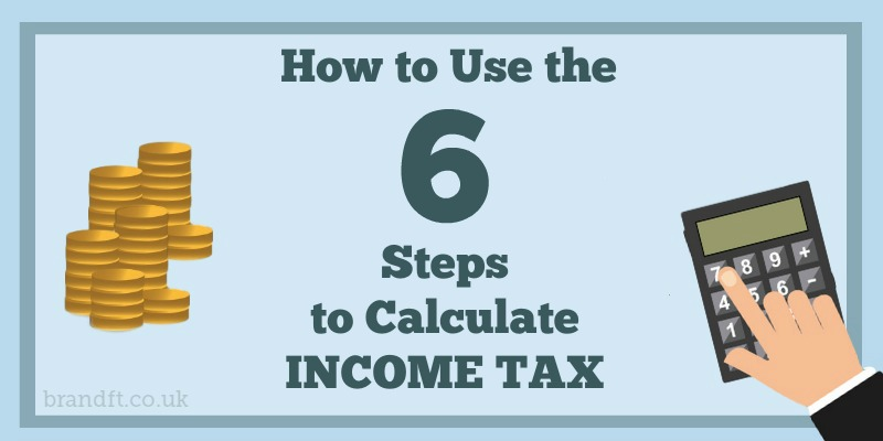 How to Use the 6 Steps to Calculate Income Tax