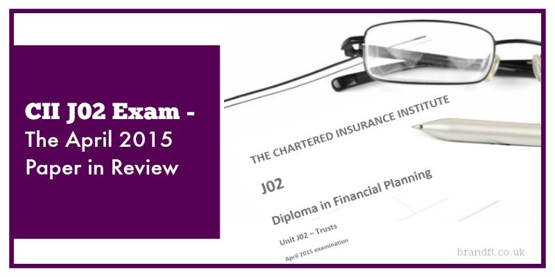 CII J02 Exam – The April 2015 Paper in Review