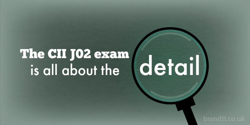 The CII J02 exam is all about the detail