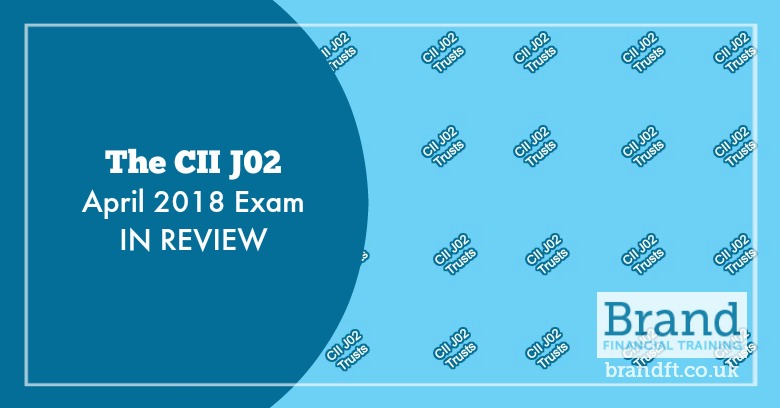 The CII J02 April 2018 Exam in Review