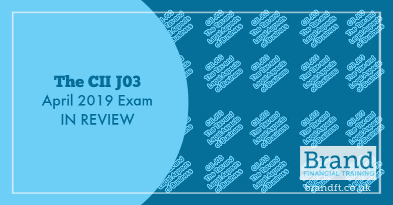 The CII J03 April 2019 Exam in Review