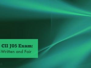 The CII's April 2016 J05 Exam: Well-Written and Fair
