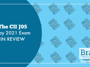 The CII J05 May 2021 Exam in Review
