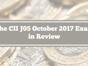 The CII J05 October 2017 Exam in Review