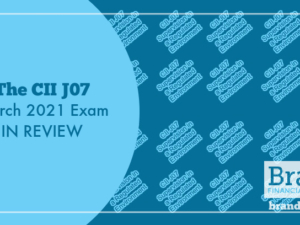 The CII J07 March 2021 Exam in Review