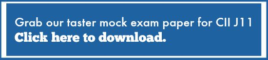 Grab our taster mock exam paper for CII J11Click here to download.