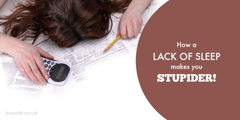 How a Lack of Sleep Makes You Stupider!
