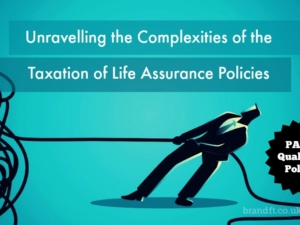 Unravelling the Complexities of the Taxation of Life Assurance Policies – Part 1