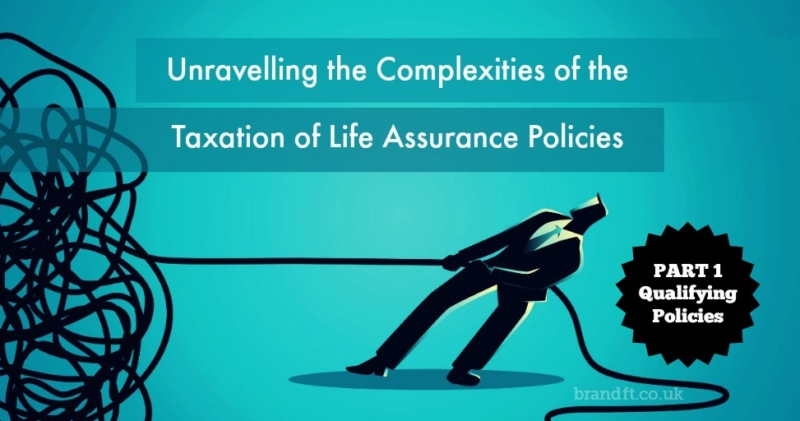 Unravelling the Complexities of the Taxation of Life Assurance Policies - Part 1: Qualifying Policies