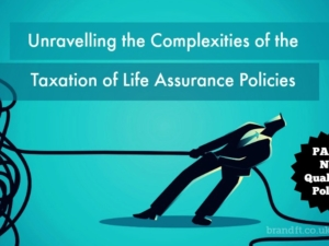 Unravelling the Complexities of the Taxation of Life Assurance Policies – Part 2