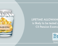 Lifetime Allowance is likely to be tested on CII Pension Exams