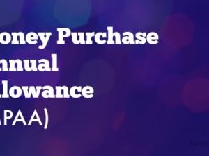 Money Purchase Annual Allowance (MPAA) – CII AF3, R04, J05