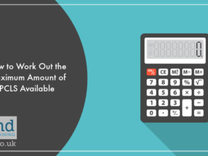 How to Work Out the Maximum Amount of PCLS Available