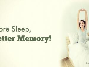 More Sleep, Better Memory!