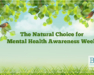 The Natural Choice for Mental Health Awareness Week