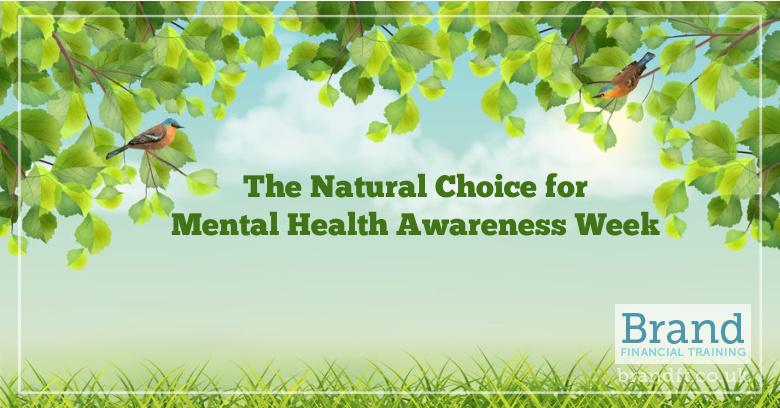 The Natural Choice for Mental Health Awareness Week