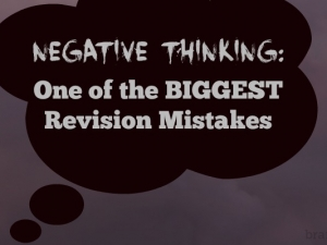 Negative Thinking: One of the Biggest Revision Mistakes
