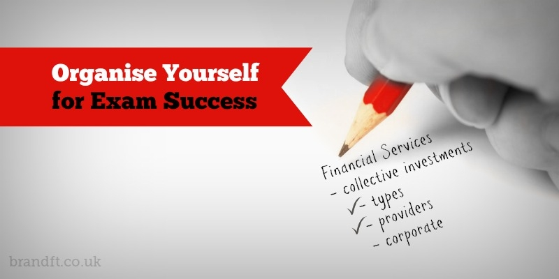 Organise Yourself for Exam Success