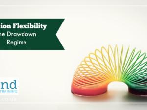 Pension Flexibility – The Drawdown Regime