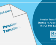 Pension Transfers Starting to Appear on the CII R06 Exam