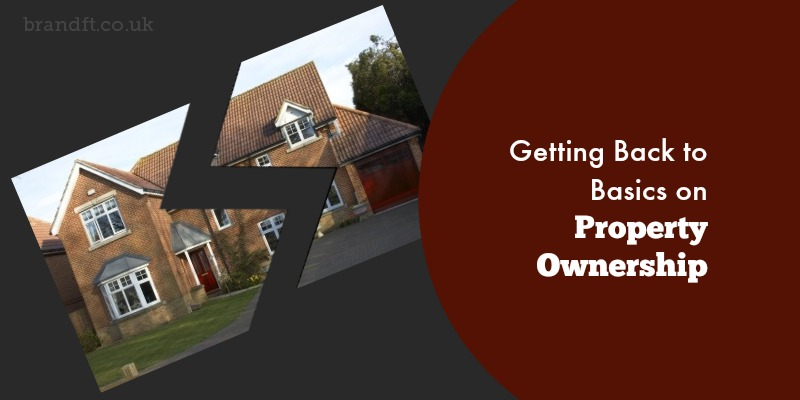 Getting Back to Basics on Property Ownership