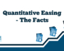 Quantitative Easing - The Facts