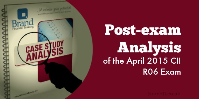 Post-exam Analysis of the April 2015 CII R06 Exam