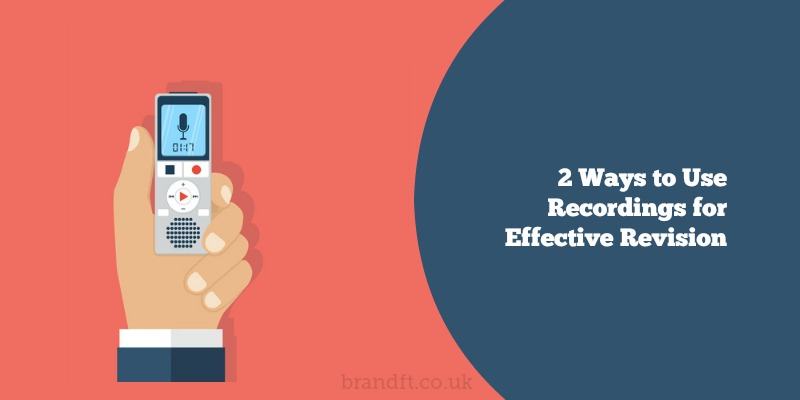 2 Ways to Use Recordings for Effective Revision