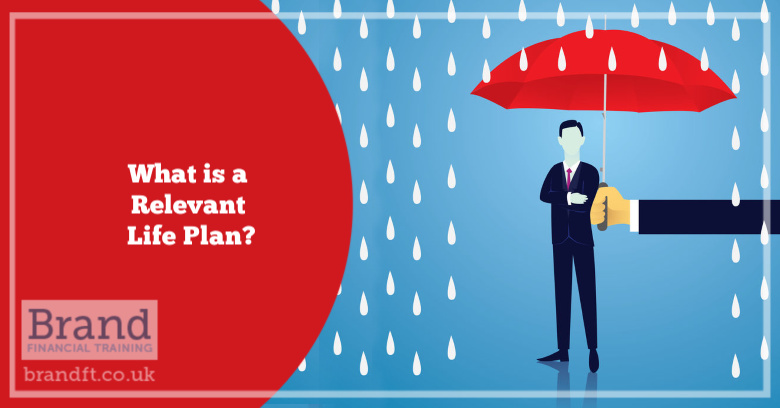 What is a Relevant Life Plan?