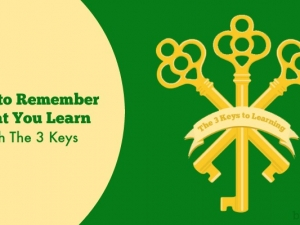 How to Remember What You Learn with The 3 Keys