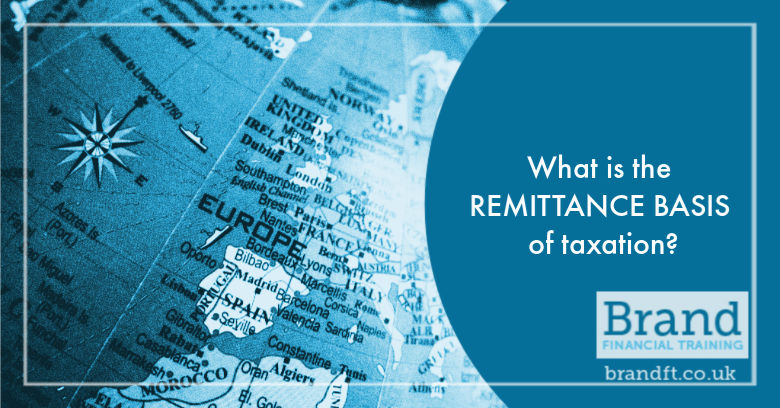 What is the remittance basis of taxation?
