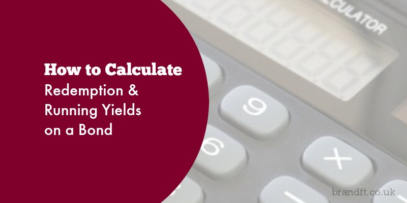 How to Calculate Redemption and Running Yields on a Bond