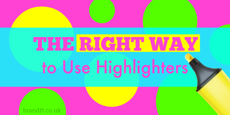 The Right Way to Use Highlighters